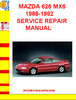 Thumbnail MAZDA 626 MX6 1988-1992 SERVICE REPAIR MANUAL