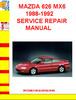 Thumbnail MAZDA 626 MX6 1988-1992 SERVICE REPAIR MANUAL