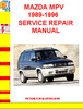 Thumbnail MAZDA MPV 1989-1996 SERVICE REPAIR MANUAL