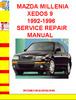 Thumbnail MAZDA MILLENIA XEDOS 9 1992-1996 SERVICE REPAIR MANUAL