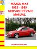 Thumbnail MAZDA MX3 1992 - 1995 SERVICE REPAIR MANUAL