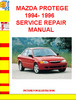 MAZDA PROTEGE 1994- 1996 SERVICE REPAIR MANUAL