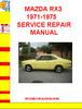 Thumbnail MAZDA RX3 1971-1975 SERVICE REPAIR MANUAL