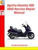 Thumbnail Aprilia Atlantic 500 2002 Service Repair Manual