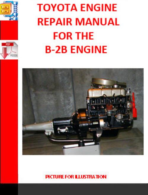 Free Auto Repair Manuals   Repair Manual  Toyota B  U0026 2b Engine Repair Manual
