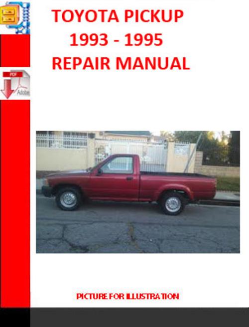 Toyota Pickup 1993 - 1995 Service Repair Manual