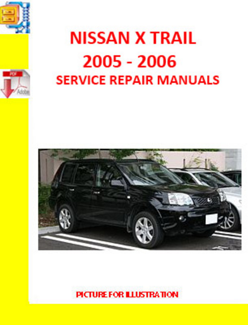 pay for nissan x trail 2005 2006 service repair manual