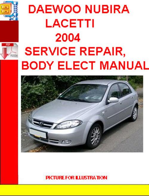 Pay for DAEWOO NUBIRA LACETTI 2004 SERVICE REPAIR, BODY ELECT MANUAL