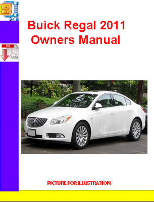 2011 buick regal owners manual buick regal 2011 owners manual rh bhakticlub org 2011 Buick Regal Interior 2011 buick regal turbo owners manual