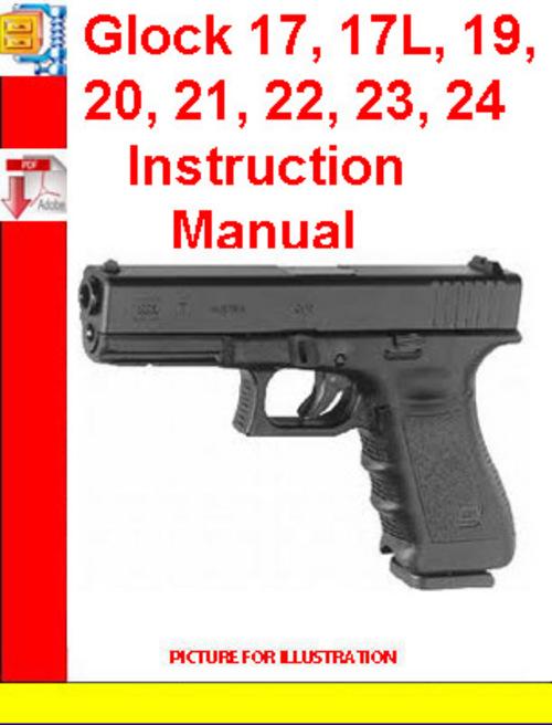 glock 17 17l 19 20 21 22 23 24 instruction manual download rh tradebit com glock 21 manual safety glock model 21 manual