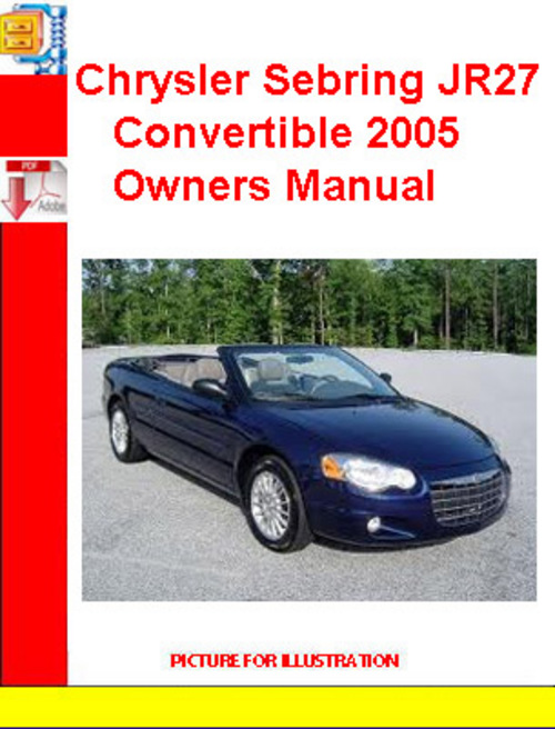 chrysler sebring jr27 convertible 2005 owners manual download man rh tradebit com 2009 Chrysler Sebring Convertible 2004 Chrysler Sebring Convertible