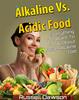 Thumbnail Alkaline Vs Acidic Food: Finding The Best pH Miracle Diet