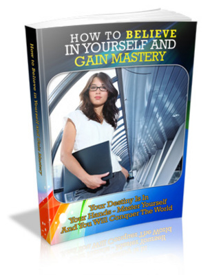 Pay for How To Believe In Yourself and Gain Mastery MRR