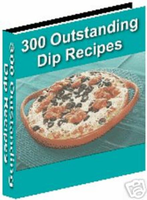 Pay for 300 outstanding dip recipes