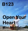 Thumbnail B123 Open Your Heart MINI-MEDITATION