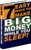 Thumbnail 7 EASY WAYS TO MAKE BIG MONEY WHILE YOU SLEEP!!!