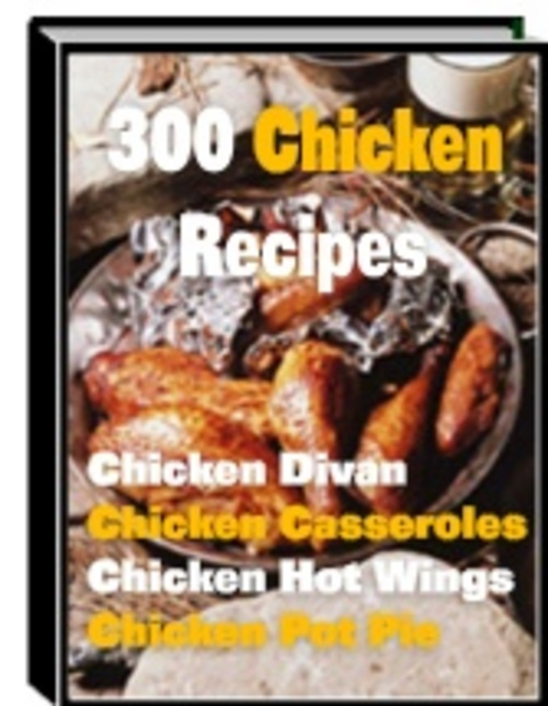 Pay for 300 Best Mouth Watering Chicken Recipes