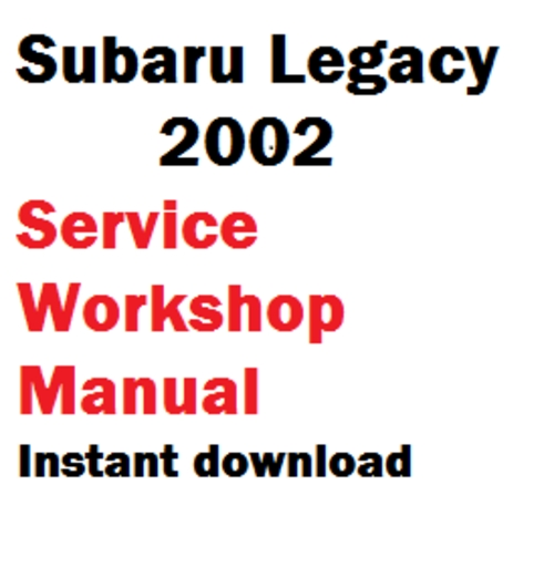 Pay for Subaru Legacy 2002 workshop service repair manual