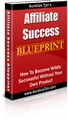Thumbnail Affiliate Success Blueprint - Success Without Your Own Products