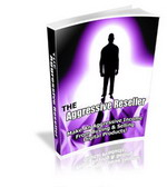 Thumbnail The Aggressive Reseller - Make an Aggressive Income From Resell Rights