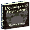 Thumbnail Psychology and Achievement - Discover The Wide And Hitherto Hidden Realm Of Human Energies And Resources Within You