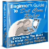 Thumbnail Beginner´s Guide To Dot Com Riches - Everything You Need To Know About Staring Your Online Business