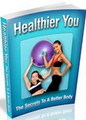 Thumbnail Healthier You - The Secrets To A Better Body