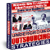 Thumbnail Underground Outsourcing Strategies - Discover How To Leverage Other People´s Skills To Grow Your Business