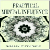 Thumbnail Practical Mental Influence - Unlock The Powers Of Mental Concentration To Influence Other People