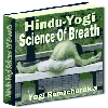 Thumbnail The Hindu-Yogi Science Of Breath - A Complete Manual Of The Oriental Breathing Philosophy Of Physical, Mental Psychic And Spiritual Development