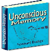 Thumbnail Unconcious Memory - Discover The Allmighty, All Ruling, All Creating Power Of The Unconscious Processes In The Region Of Mind And Memory