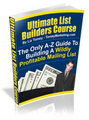 Thumbnail Ultimate List Builders Course - A-Z Guide To Building A Wildly Profitable Mailing List