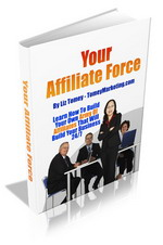 Thumbnail Your Affiliate Force - Learn How To Build Your Own Army Of Affiliates