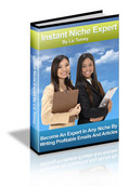 Thumbnail Instant Niche Expert - Become An Expert In Any Niche By Writing Profitable Emails And Articles