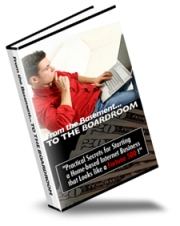 Pay for From The Basement To The Boardroom - Practical Secrets for Starting a Home-based Internet Marketing Business