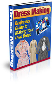 Pay for Dress Making - Beginners Guide to Making Your Own Dress