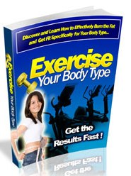 Pay for Exercise Your Body Type - Discover and Learn How to Effectively Burn the Fat and Get Fit Specifically for Your Body Type