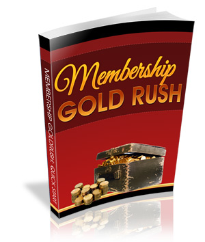 Pay for Membership Goldrush: Insider Secrets To Building Profitable