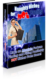 Pay for Naughty Niches For Hot Profits | Make An Absolute Fortune Finding & Filling Profitable HOT Niches From Home!