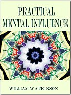 Pay for Practical Mental Influence - Unlock The Powers Of Mental Concentration To Influence Other People