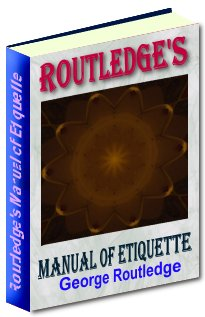 Pay for Routledge´s Manual of Etiquette - Timeless Etiquette Classic for Today´s Lost Generation