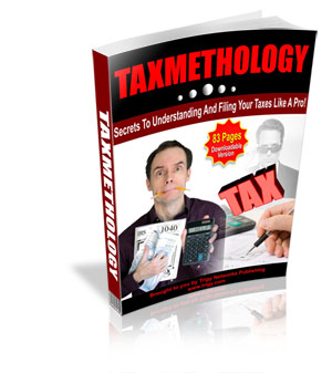 Pay for Taxmethology - Secrets To Understanding And Filing Your Taxe