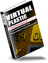 Pay for Virtual Plastic - The Advantages Of e-Commerce Credit Card Processing For Small Business