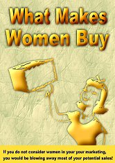 Pay for What Makes Women Buy - Stop Blowing Away Most Of Your Potential Sales