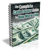 Pay for Complete Cash Lovers Guide To Blog Marketing