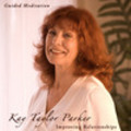 Thumbnail Improving Relationships Meditation by Kay Taylor Parker