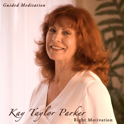 Pay for Right Motivation Meditation by Kay Taylor Parker