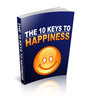 Thumbnail The 10 Keys To Happiness - With Resale Rights
