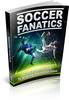 Thumbnail Soccer Fanatics - Guide to winning the soccer game! (MRR)