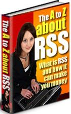 Thumbnail The A To Z About RSS  What Is RSS And How It Can Make You Money - *w/Resell Rights*